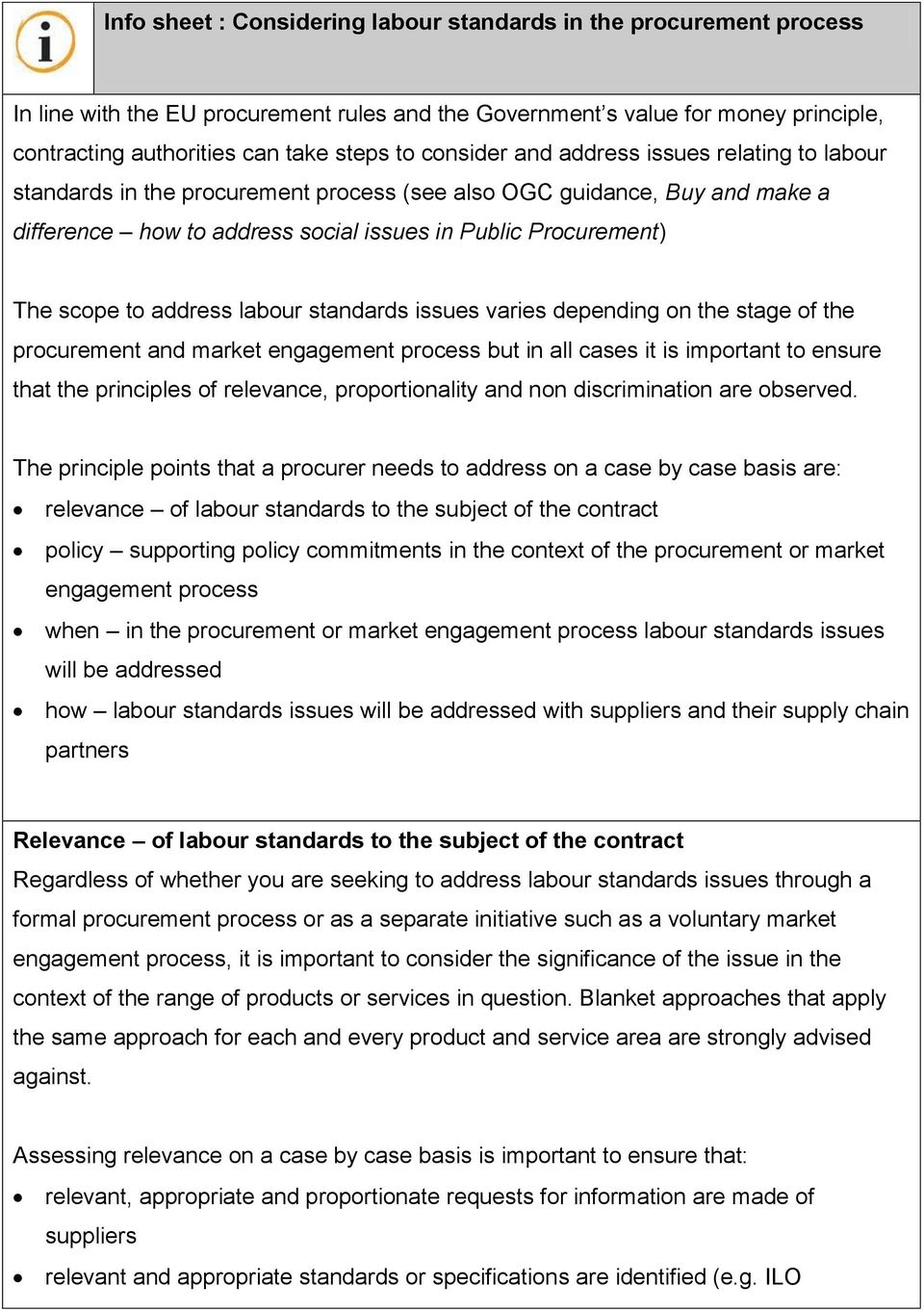 address labour standards issues varies depending on the stage of the procurement and market engagement process but in all cases it is important to ensure that the principles of relevance,