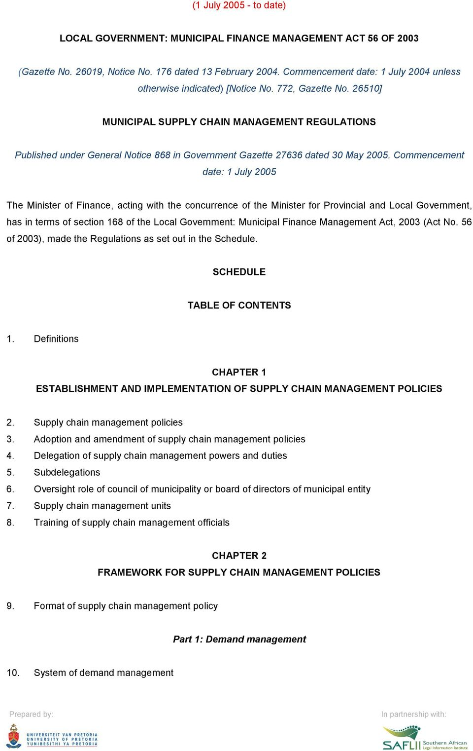 26510] MUNICIPAL SUPPLY CHAIN MANAGEMENT REGULATIONS Published under General Notice 868 in Government Gazette 27636 dated 30 May 2005.