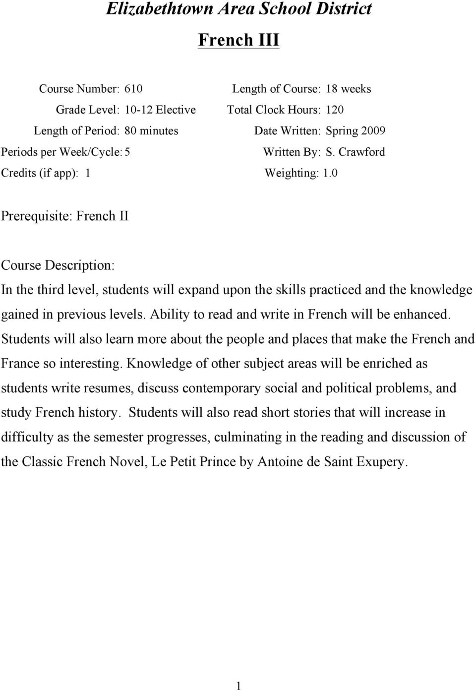 0 Prerequisite: French II Course Description: In the third level, students will expand upon the skills practiced and the knowledge gained in previous levels.
