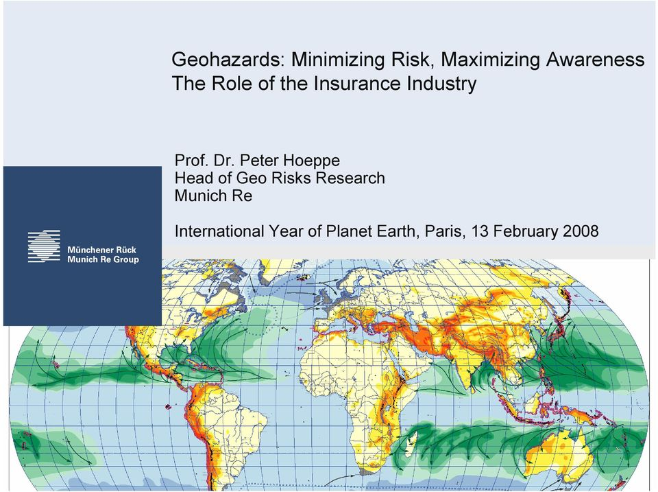 Peter Hoeppe Head of Geo Risks Research Munich Re