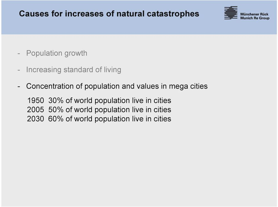 in mega cities 1950 30% of world population live in cities 2005 50% of