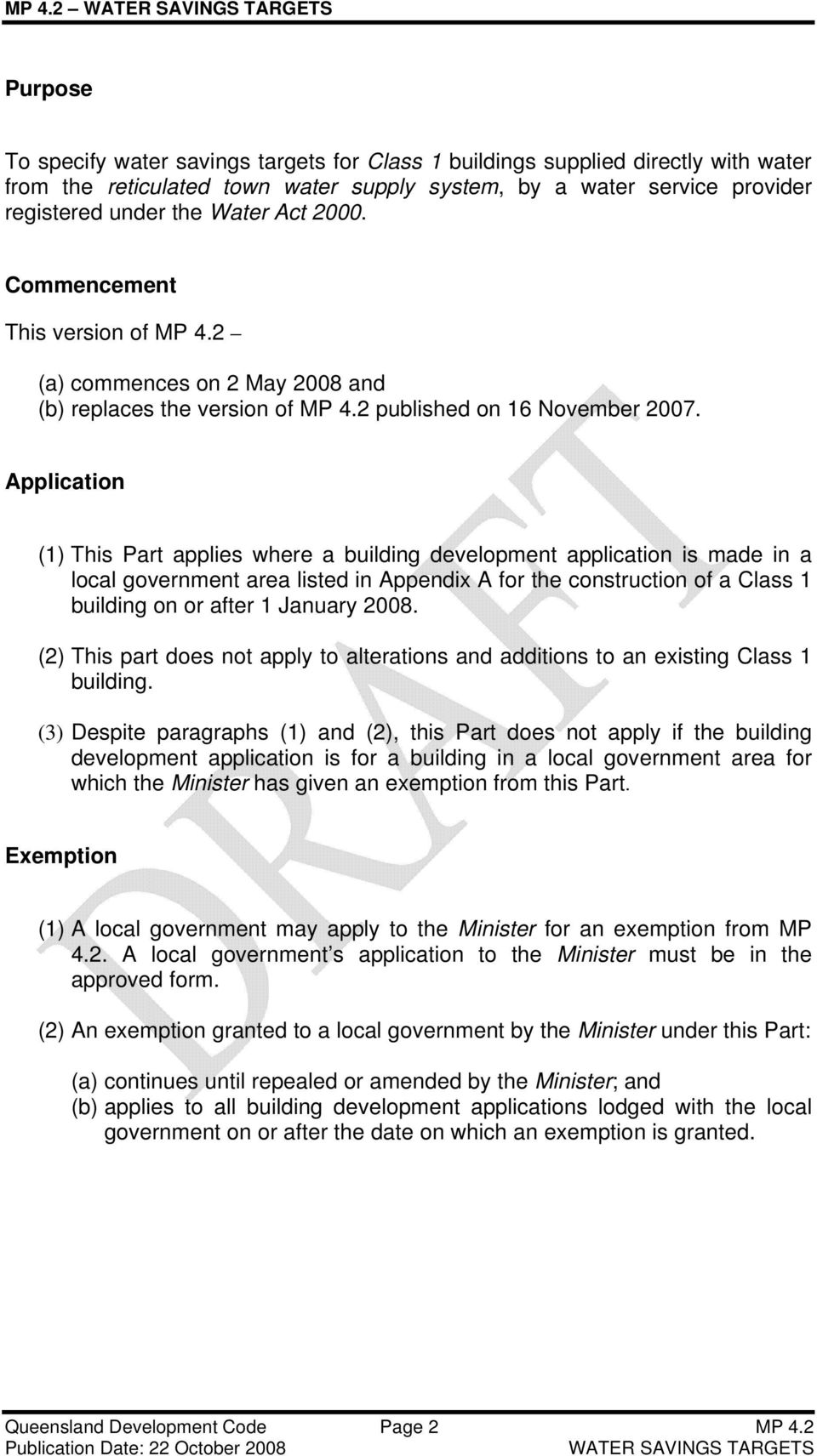 Application (1) This Part applies where a building development application is made in a local government area listed in Appendix A for the construction of a Class 1 building on or after 1 January