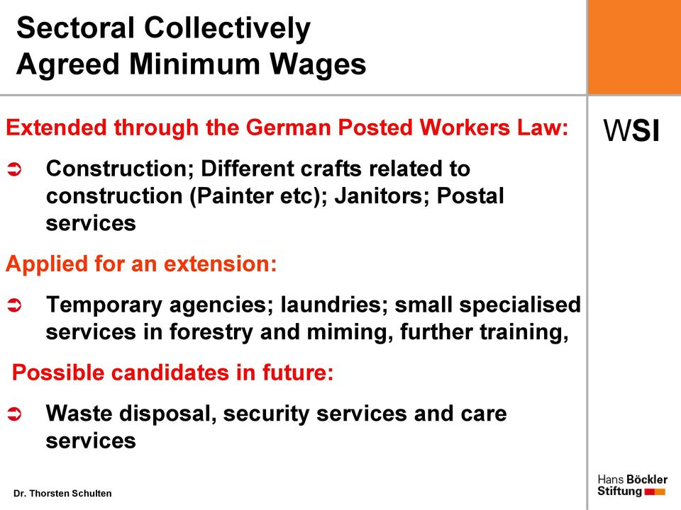 Applied for an extension: Temporary agencies; laundries; small specialised services in forestry
