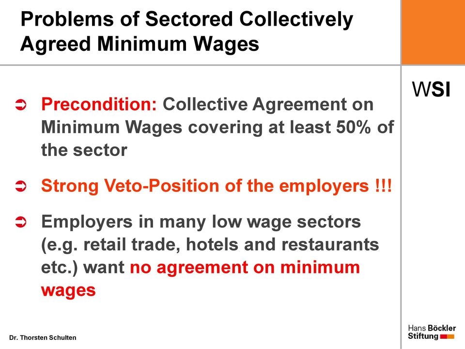 Strong Veto-Position of the employers!