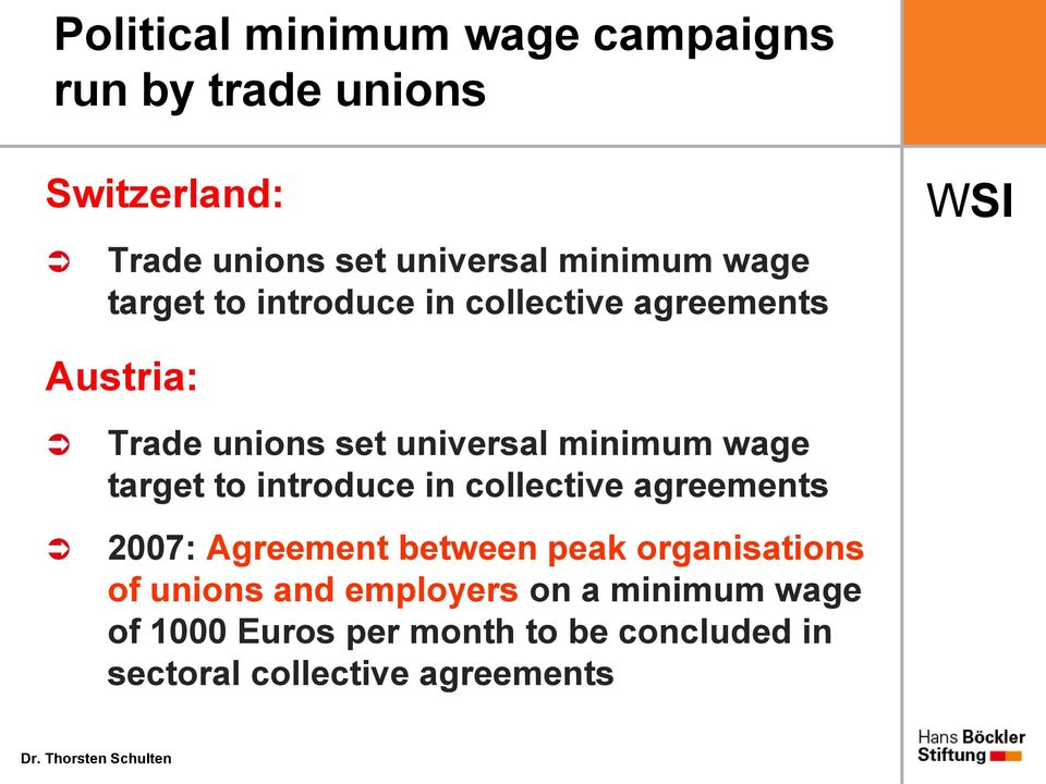 target to introduce in collective agreements 2007: Agreement between peak organisations of unions