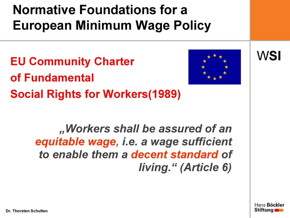 Workers(1989) Workers shall be assured of an equitable wage, i.