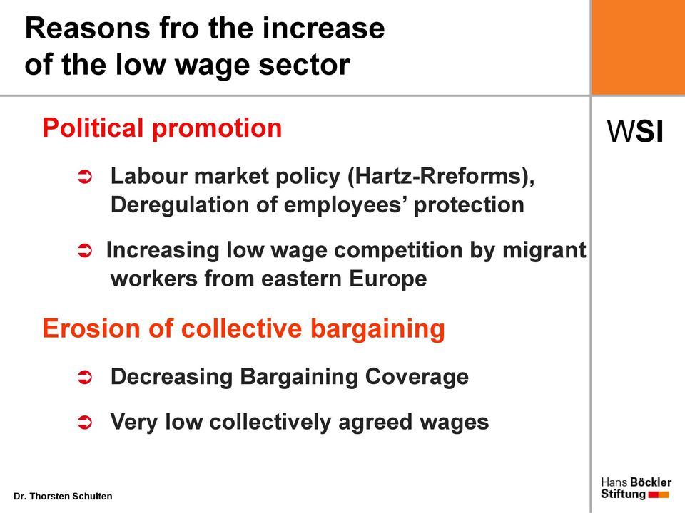 Increasing low wage competition by migrant workers from eastern Europe Erosion