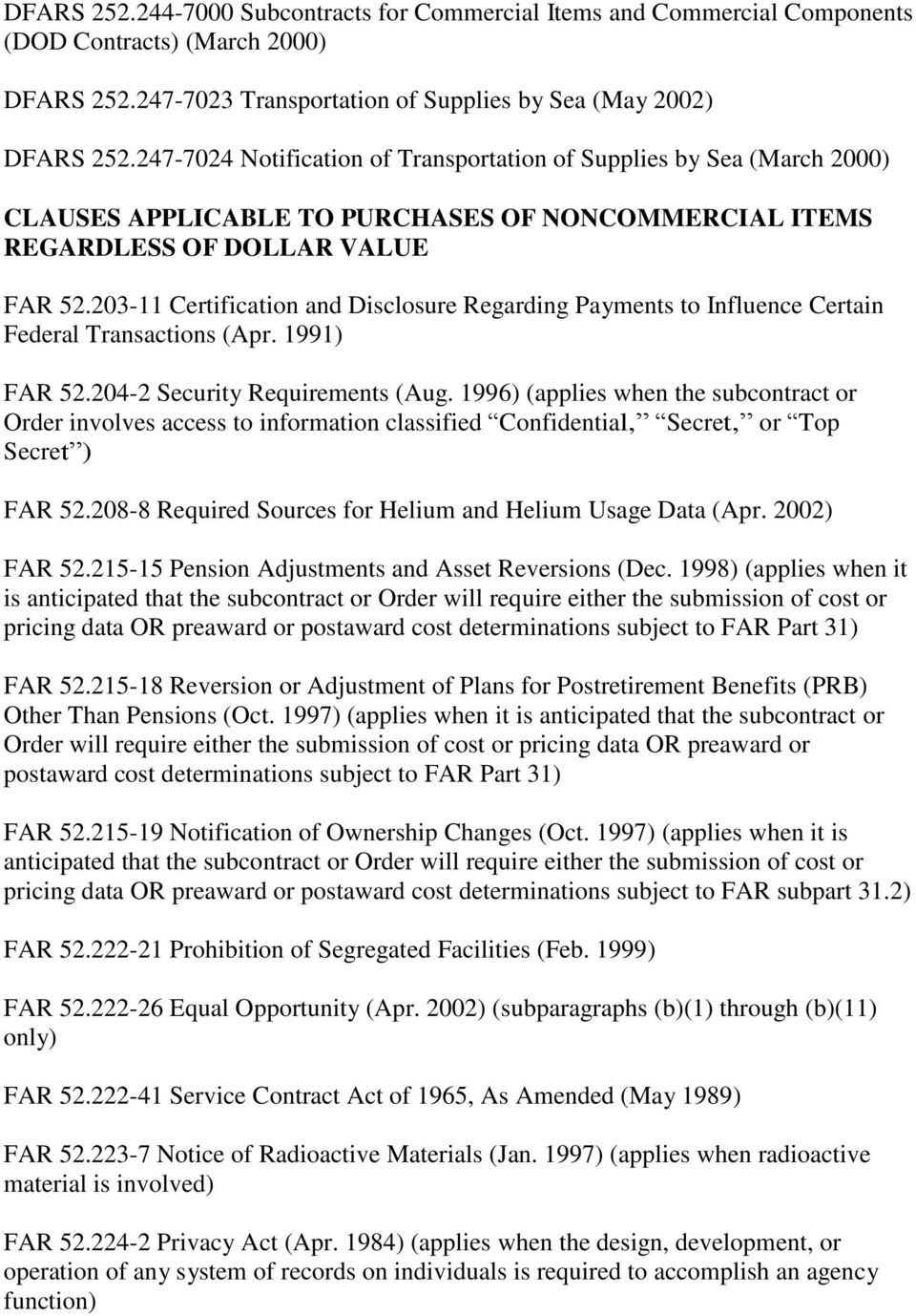 203-11 Certification and Disclosure Regarding Payments to Influence Certain Federal Transactions (Apr. 1991) FAR 52.204-2 Security Requirements (Aug.