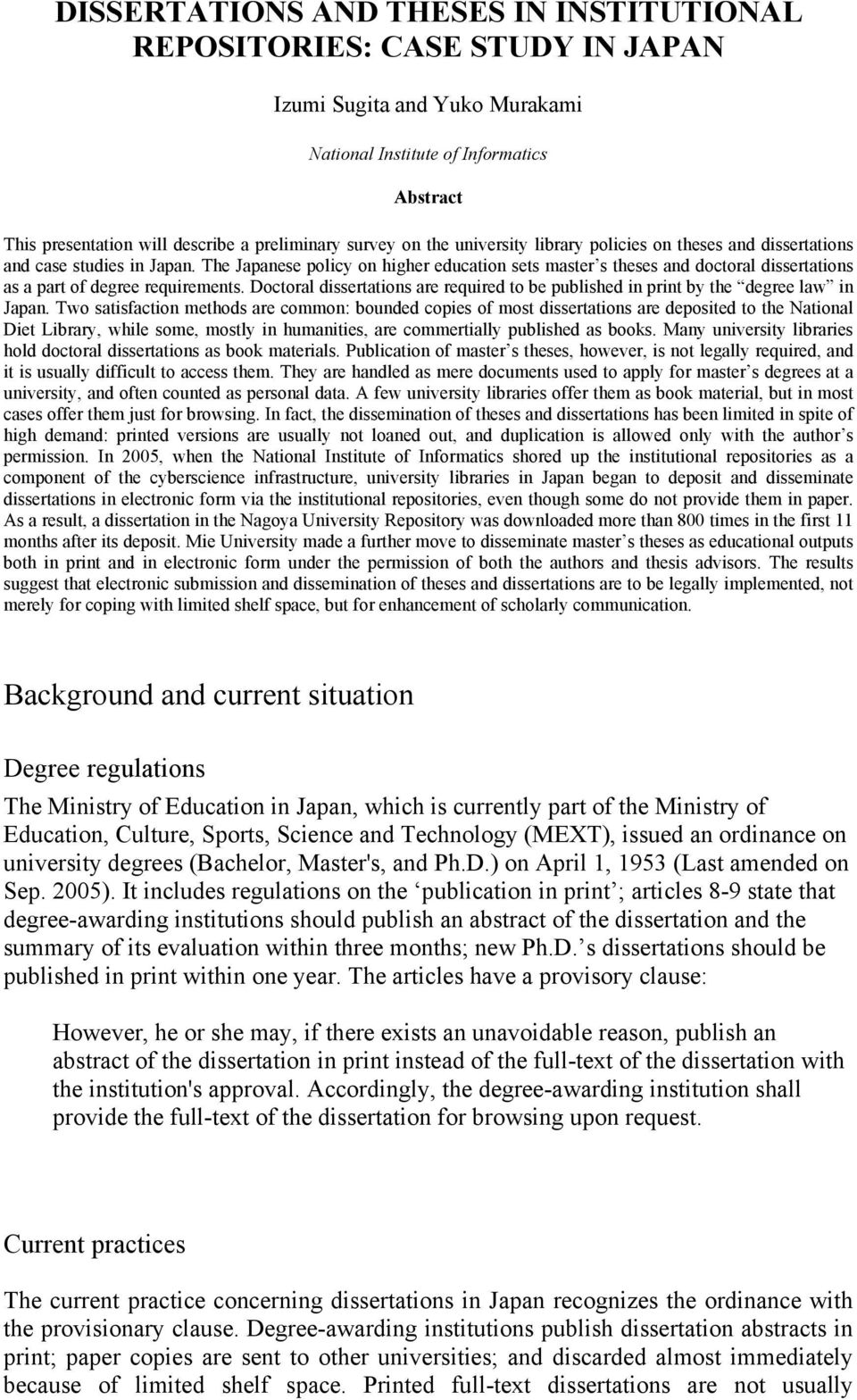 The Japanese policy on higher education sets master s theses and doctoral dissertations as a part of degree requirements.