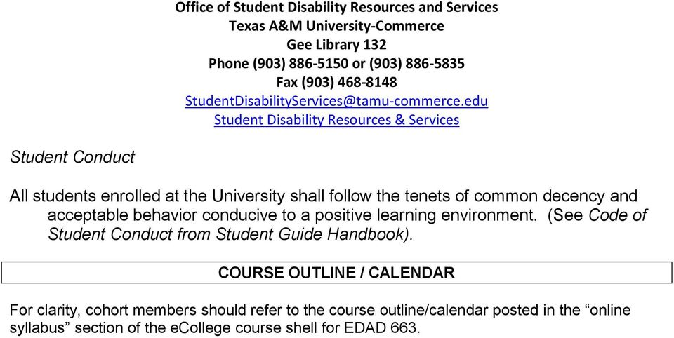 edu Student Disability Resources & Services Student Conduct All students enrolled at the University shall follow the tenets of common decency and acceptable