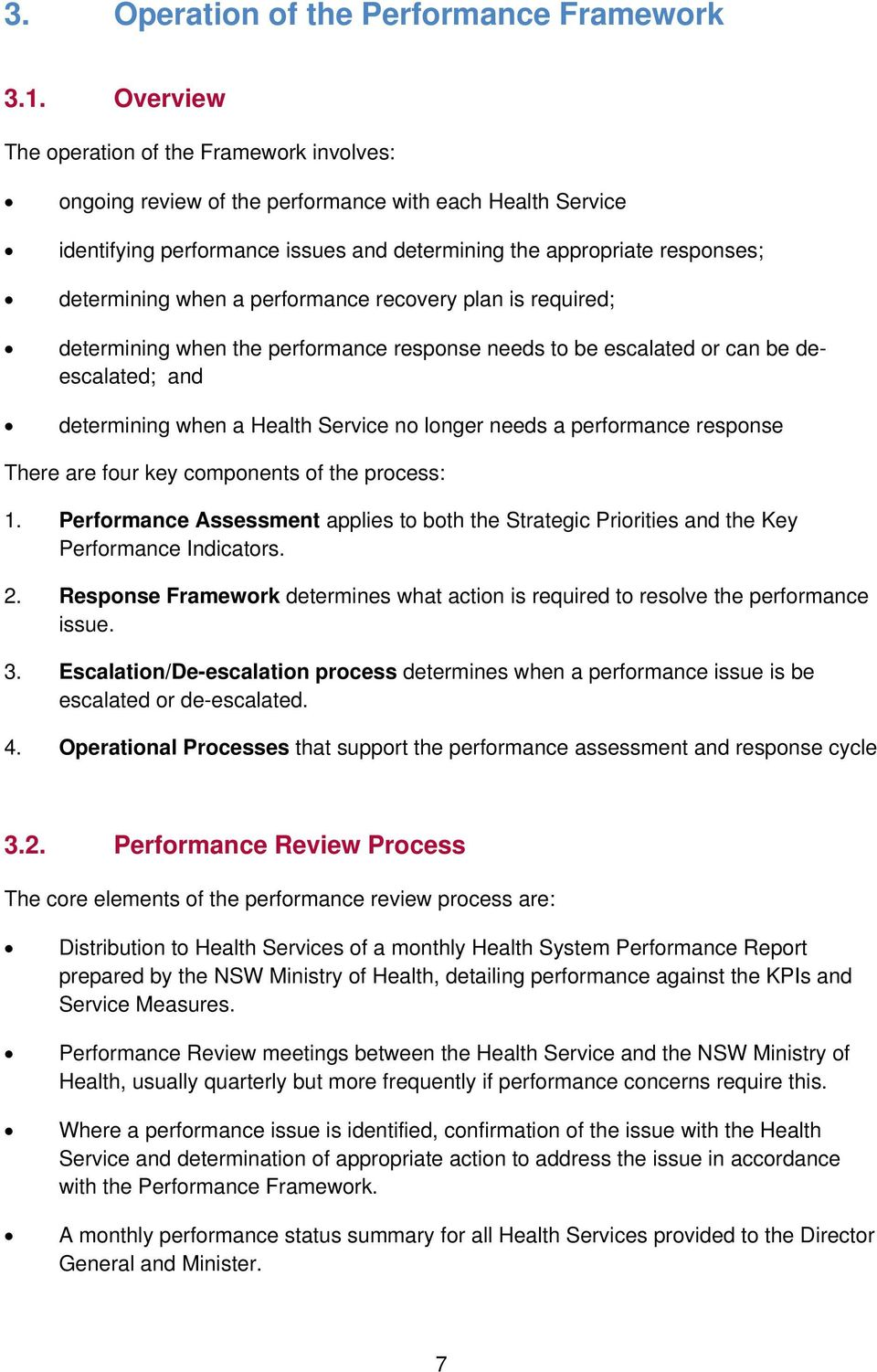 a performance recovery plan is required; determining when the performance response needs to be escalated or can be deescalated; and determining when a Health Service no longer needs a performance