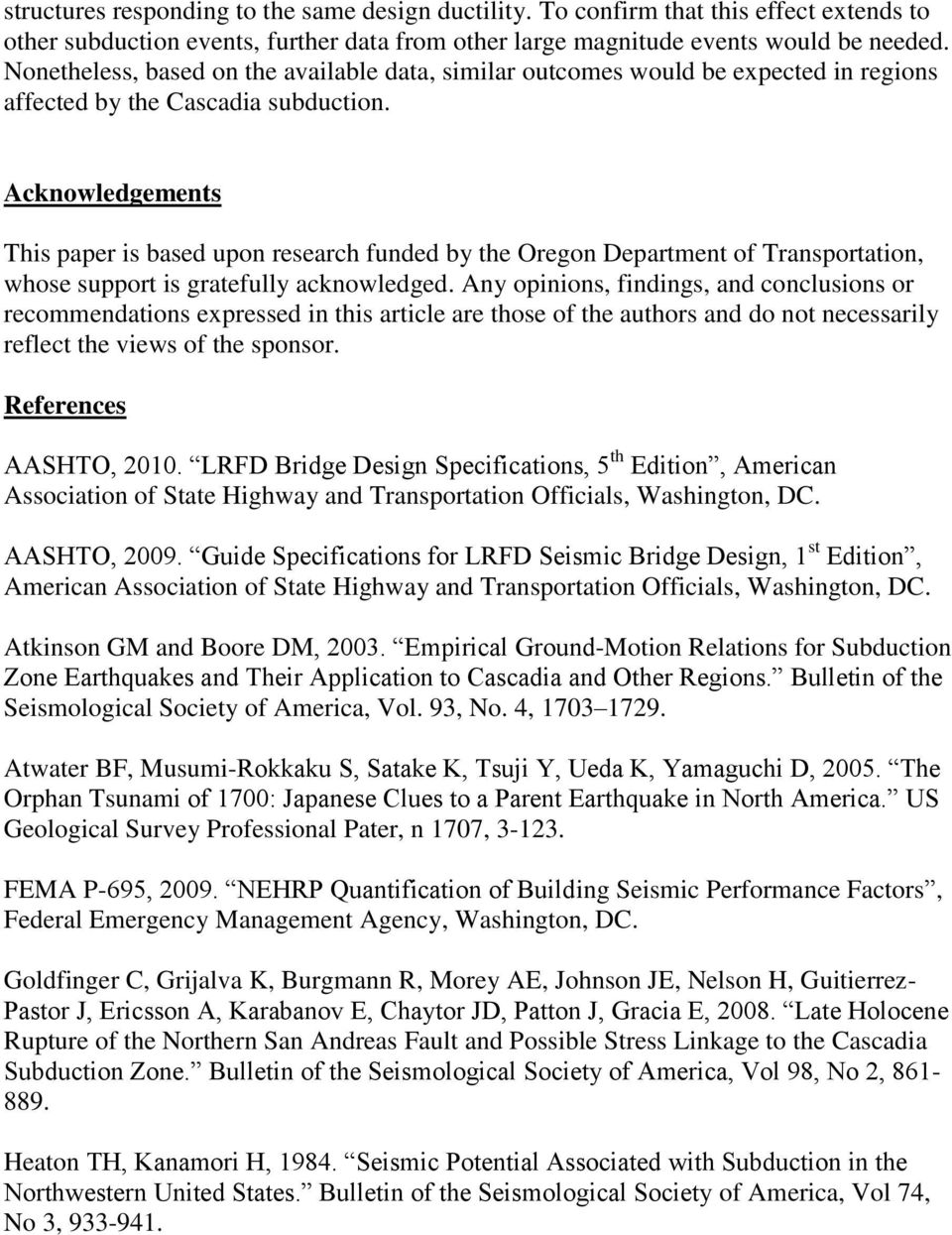 Acknowledgements This paper is based upon research funded by the Oregon Department of Transportation, whose support is gratefully acknowledged.