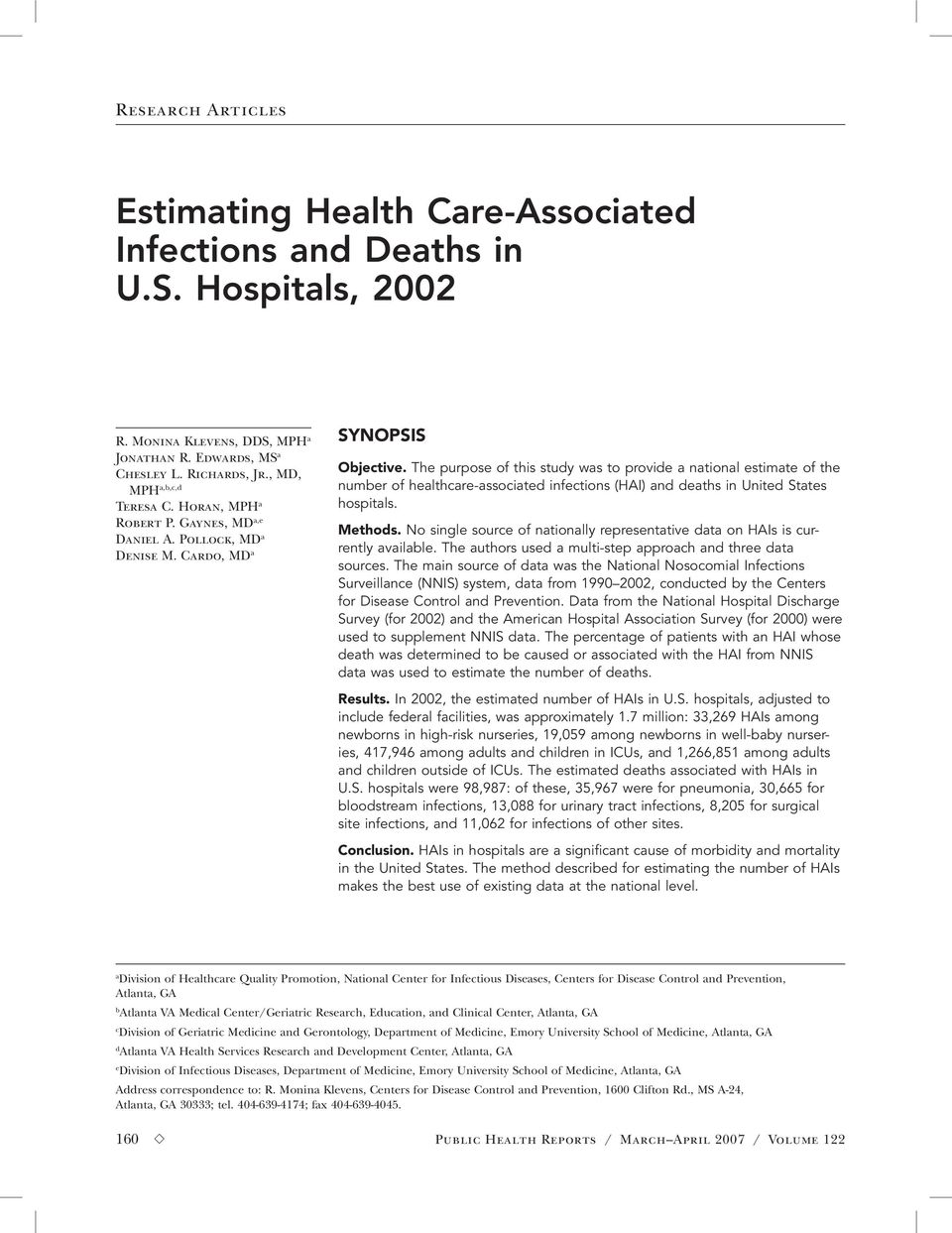 The purpose of this study was to provide a national estimate of the number of healthcare-associated infections (HAI) and deaths in United States hospitals. Methods.