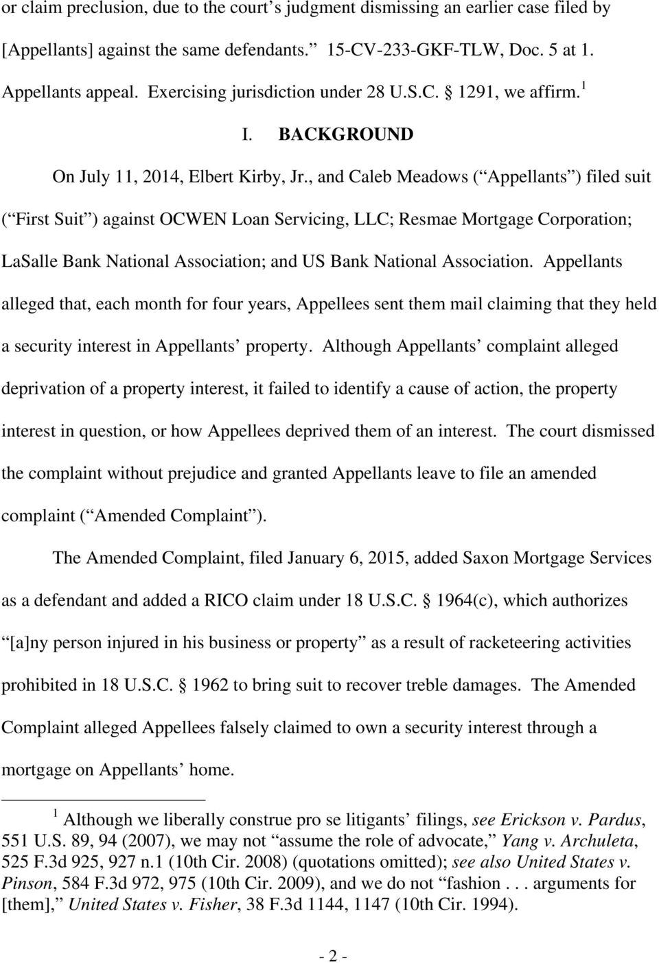 , and Caleb Meadows ( Appellants ) filed suit ( First Suit ) against OCWEN Loan Servicing, LLC; Resmae Mortgage Corporation; LaSalle Bank National Association; and US Bank National Association.