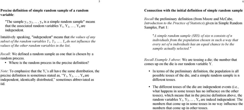 .., Y n do not influence the values of the other random variables in the list. Recall: We defined a random sample as one that is chosen by a random process.