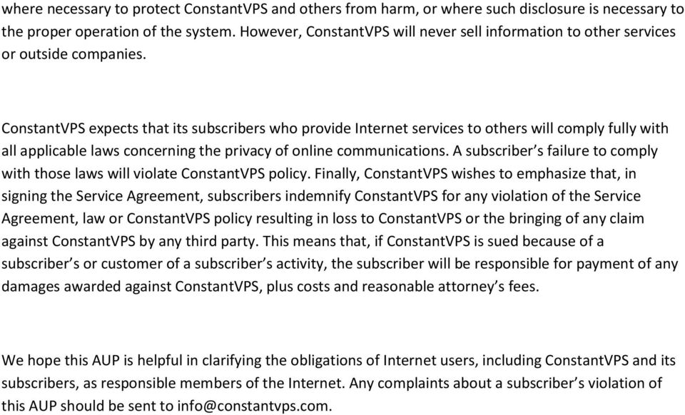 ConstantVPS expects that its subscribers who provide Internet services to others will comply fully with all applicable laws concerning the privacy of online communications.