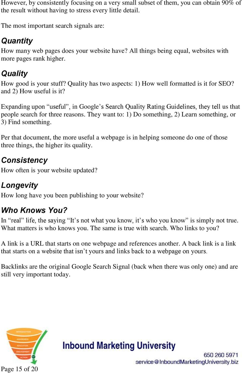 Quality has two aspects: 1) How well formatted is it for SEO? and 2) How useful is it?