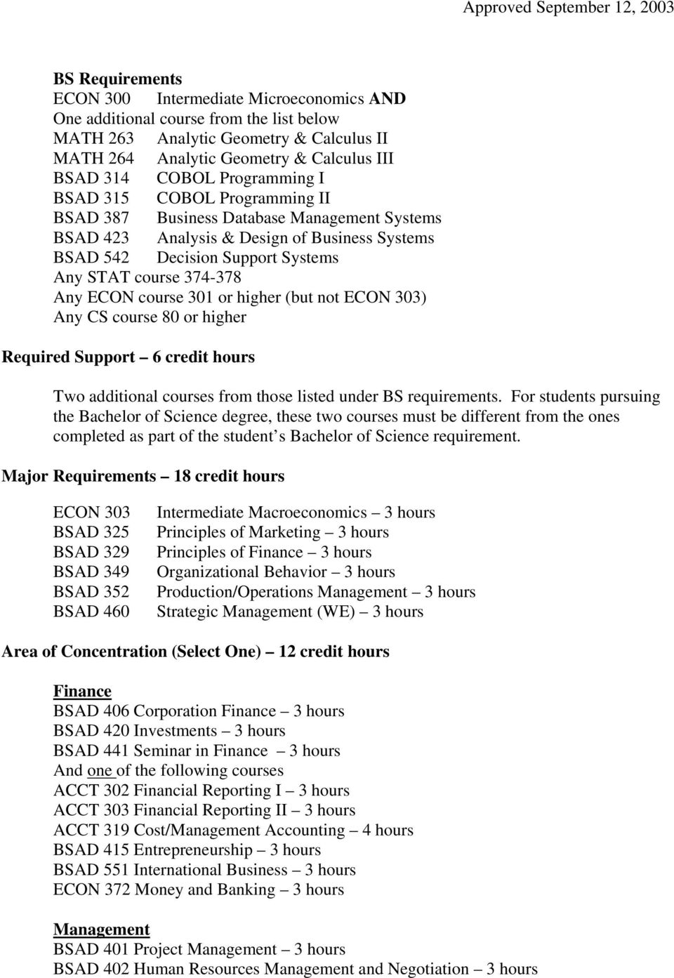 ECON course 301 or higher (but not ECON 303) Any CS course 80 or higher Required Support 6 credit hours Two additional courses from those listed under BS requirements.