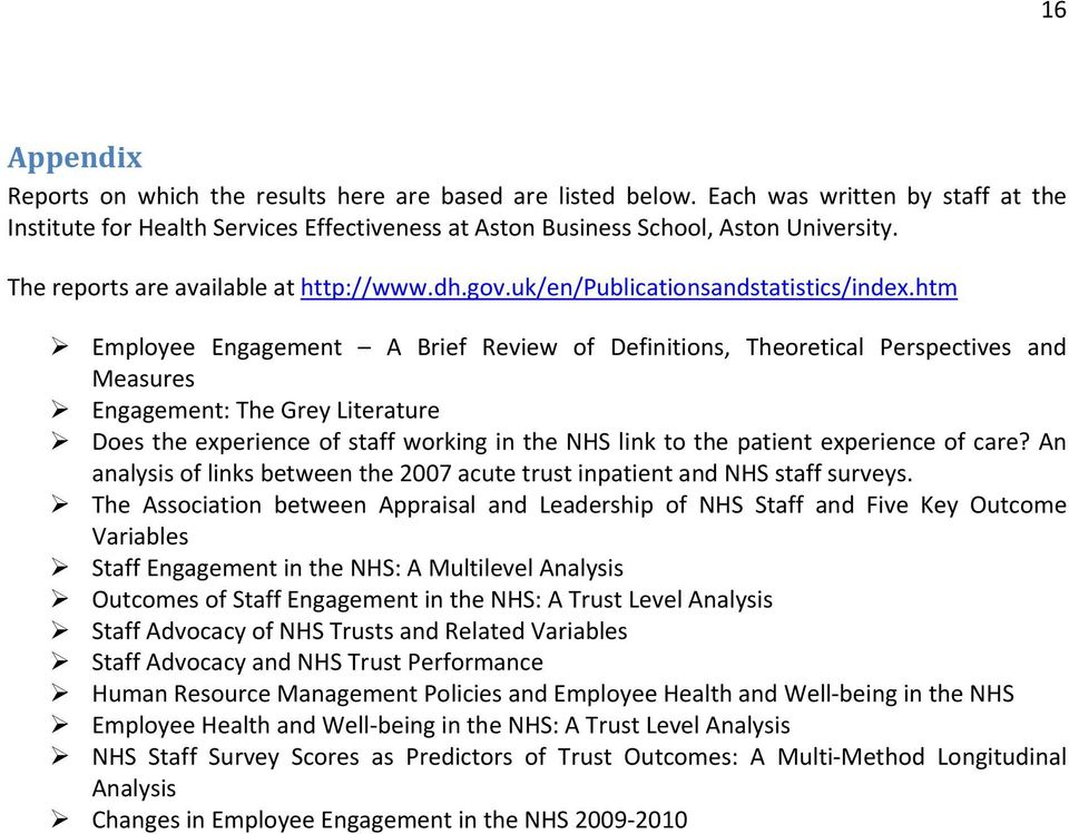 htm Employee Engagement A Brief Review of Definitions, Theoretical Perspectives and Measures Engagement: The Grey Literature Does the experience of staff working in the NHS link to the patient