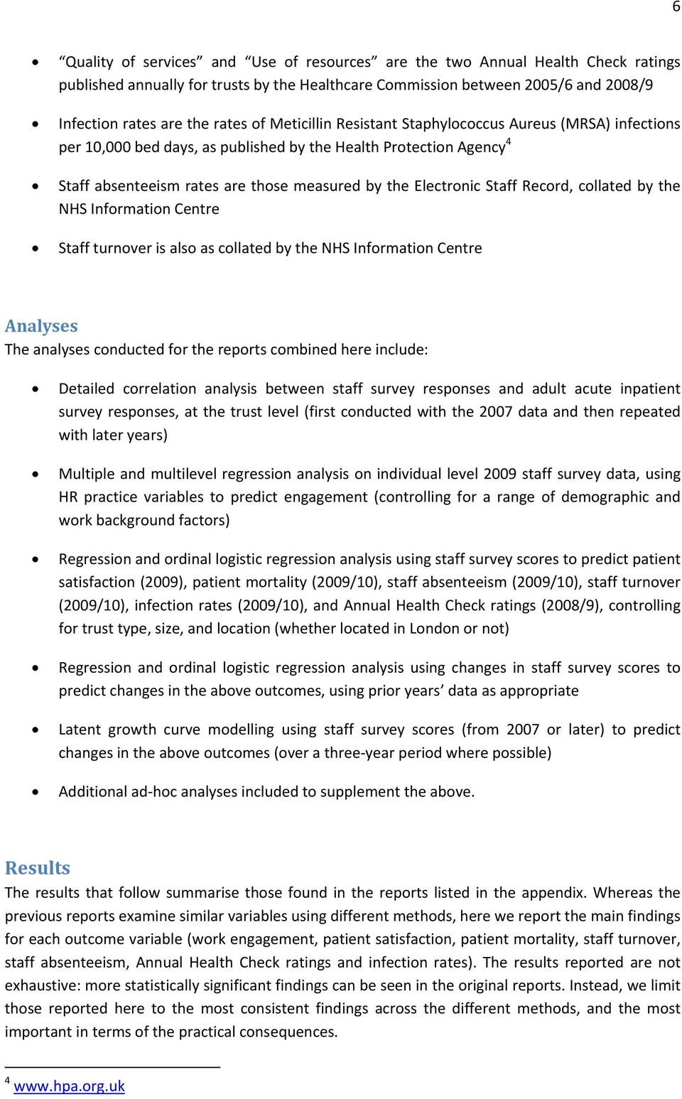Record, collated by the NHS Information Centre Staff turnover is also as collated by the NHS Information Centre Analyses The analyses conducted for the reports combined here include: Detailed