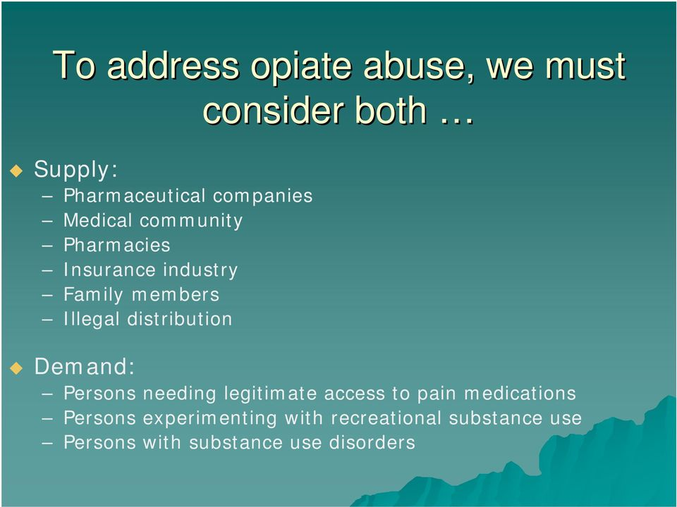 Illegal distribution Demand: Persons needing legitimate access to pain