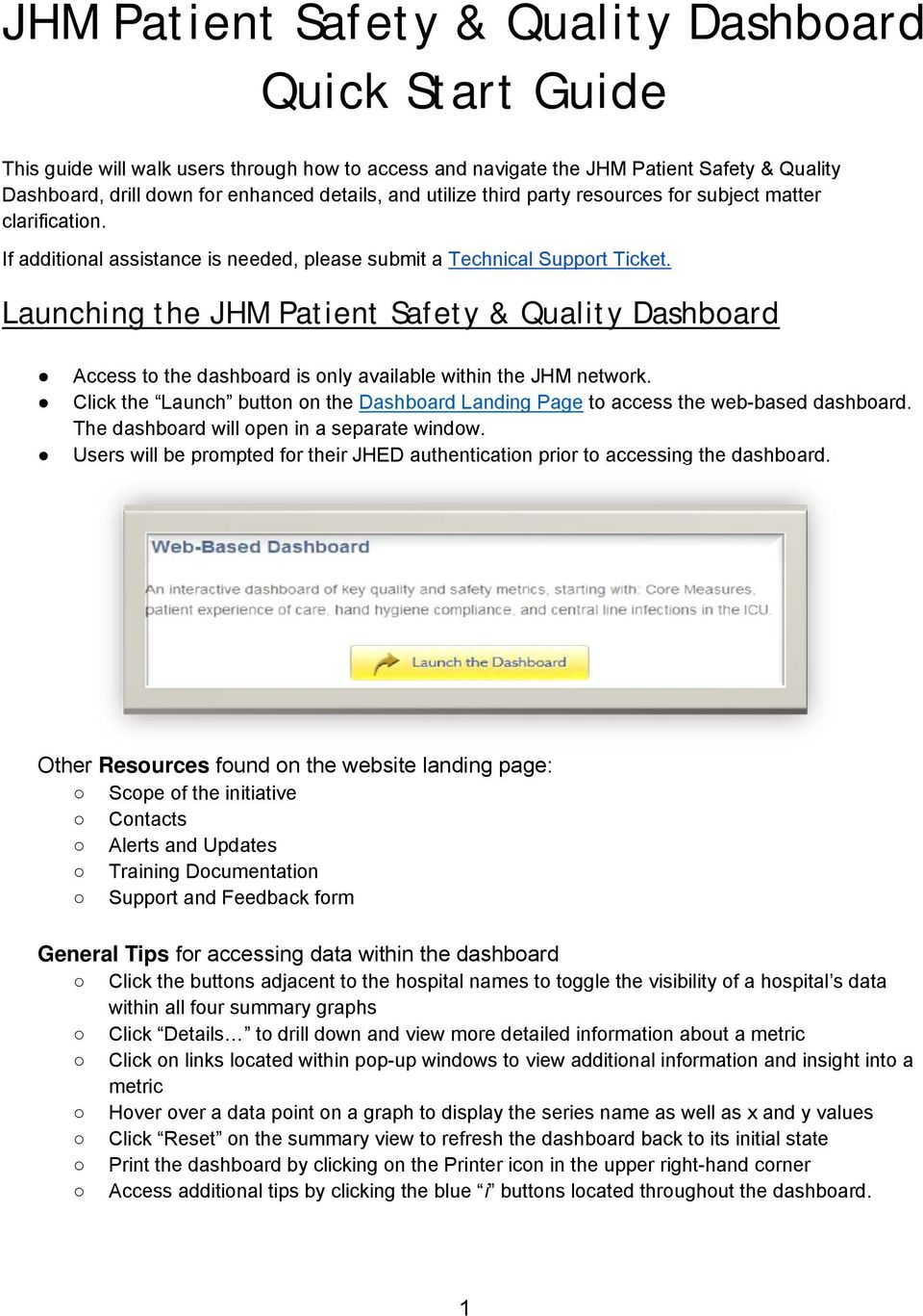 Launching the JHM Patient Safety & Quality Dashboard Access to the dashboard is only available within the JHM network.