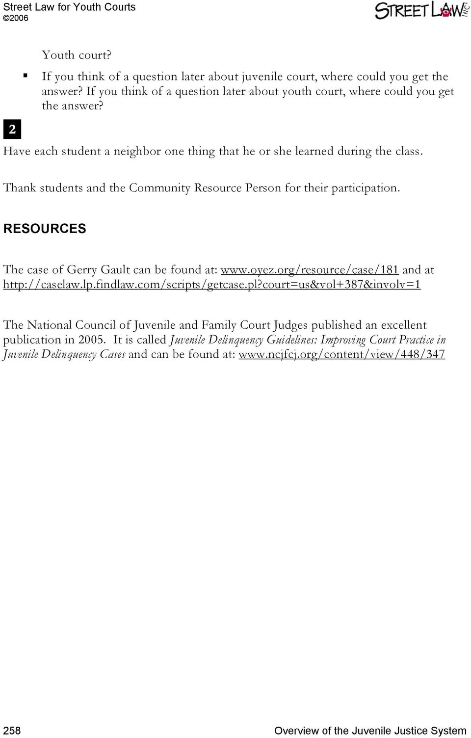 RESOURCES The case of Gerry Gault can be found at: www.oyez.org/resource/case/181 and at http://caselaw.lp.findlaw.com/scripts/getcase.pl?