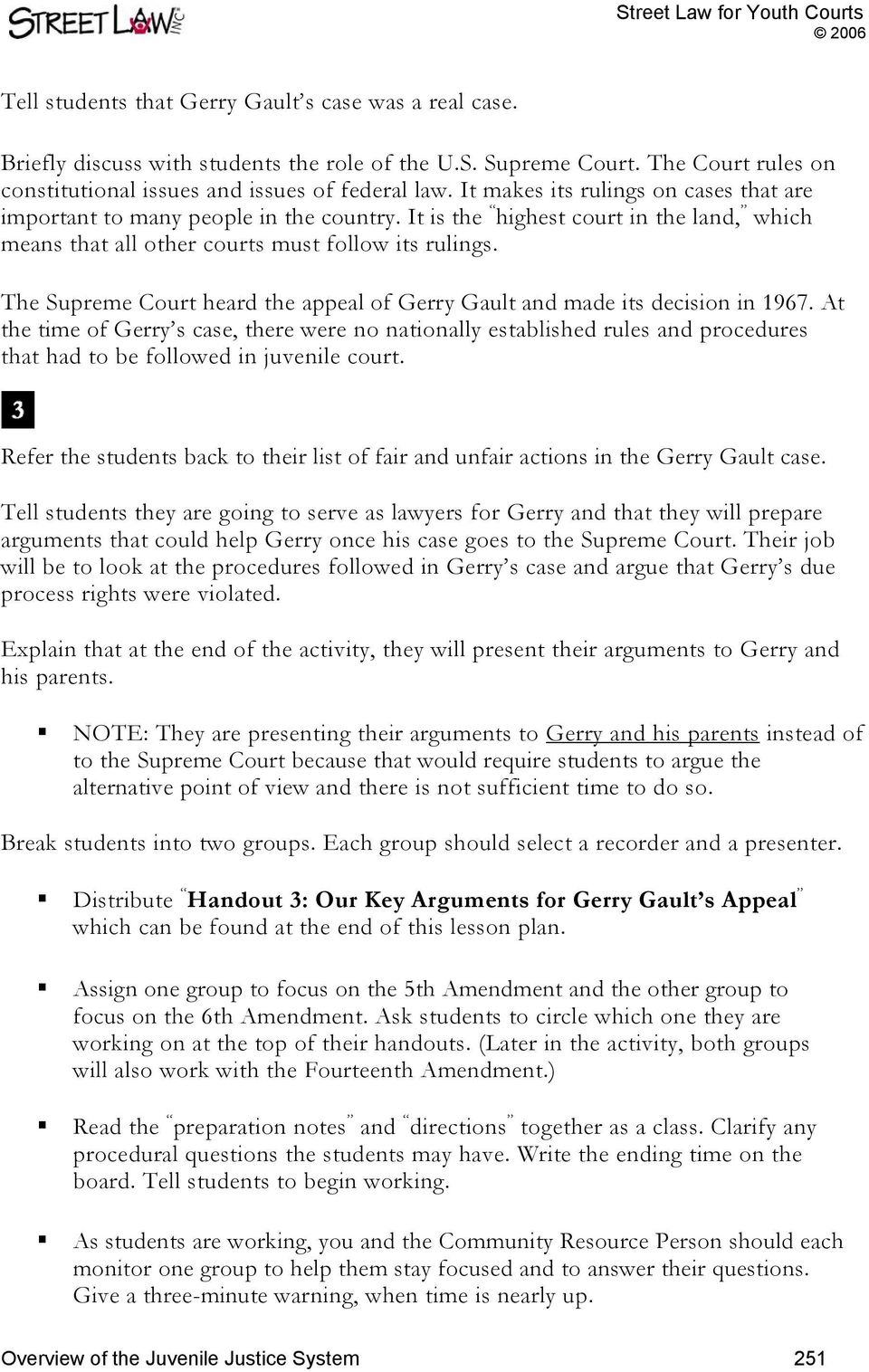 The Supreme Court heard the appeal of Gerry Gault and made its decision in 1967.