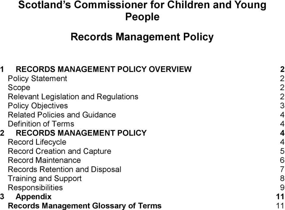Definition of Terms 4 2 RECORDS MANAGEMENT POLICY 4 Record Lifecycle 4 Record Creation and Capture 5 Record Maintenance 6