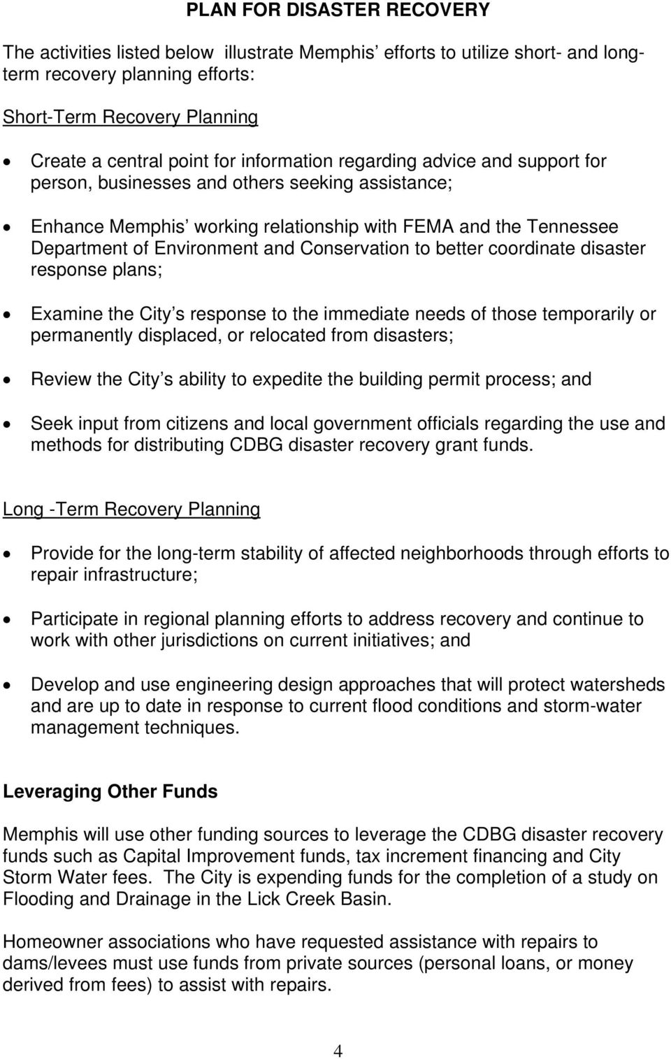 Conservation to better coordinate disaster response plans; Examine the City s response to the immediate needs of those temporarily or permanently displaced, or relocated from disasters; Review the