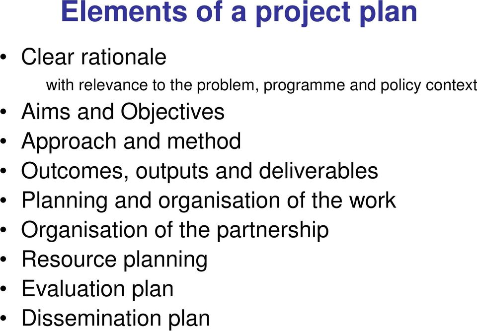 Outcomes, outputs and deliverables Planning and organisation of the work