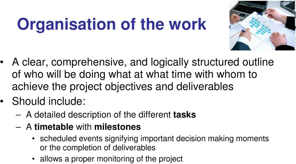 detailed description of the different tasks A timetable with milestones scheduled events signifying