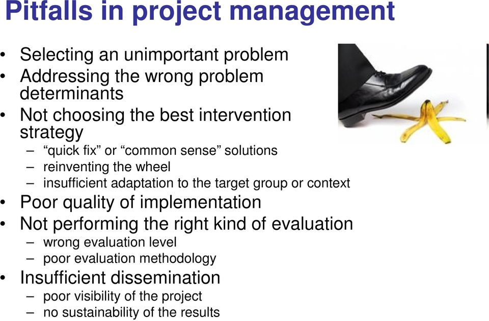 target group or context Poor quality of implementation Not performing the right kind of evaluation wrong evaluation