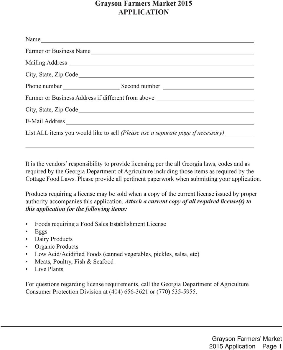 required by the Georgia Department of Agriculture including those items as required by the Cottage Food Laws. Please provide all pertinent paperwork when submitting your application.