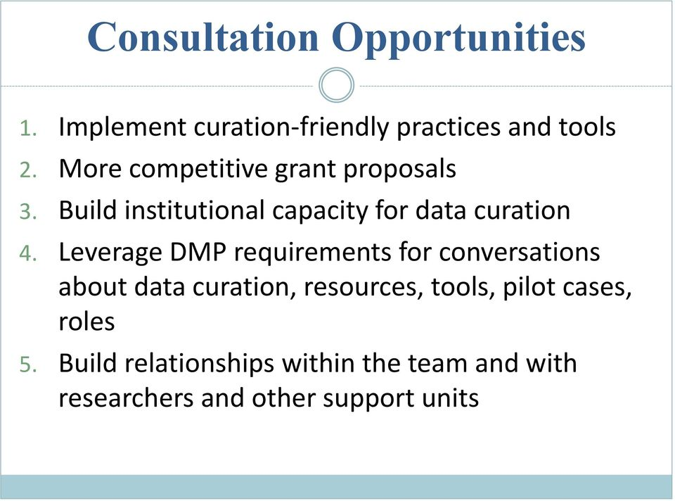 Leverage DMP requirements for conversations about data curation, resources, tools,