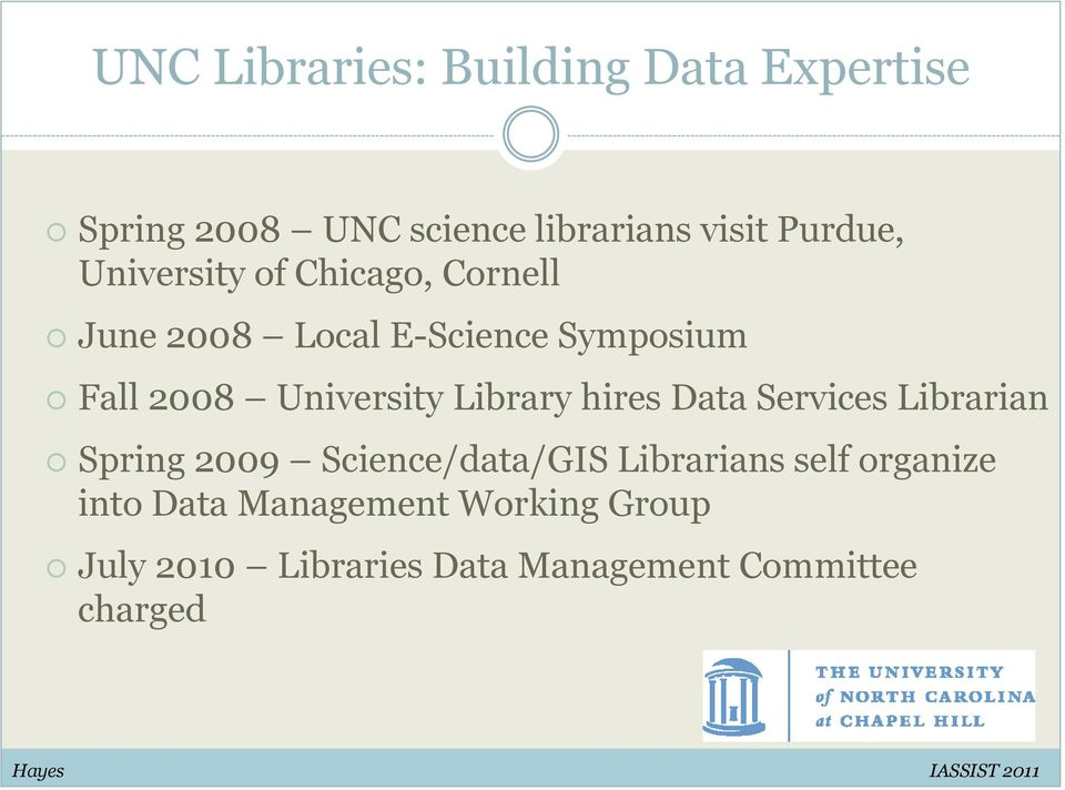 Library hires Data Services Librarian Spring 2009 Science/data/GIS Librarians self organize