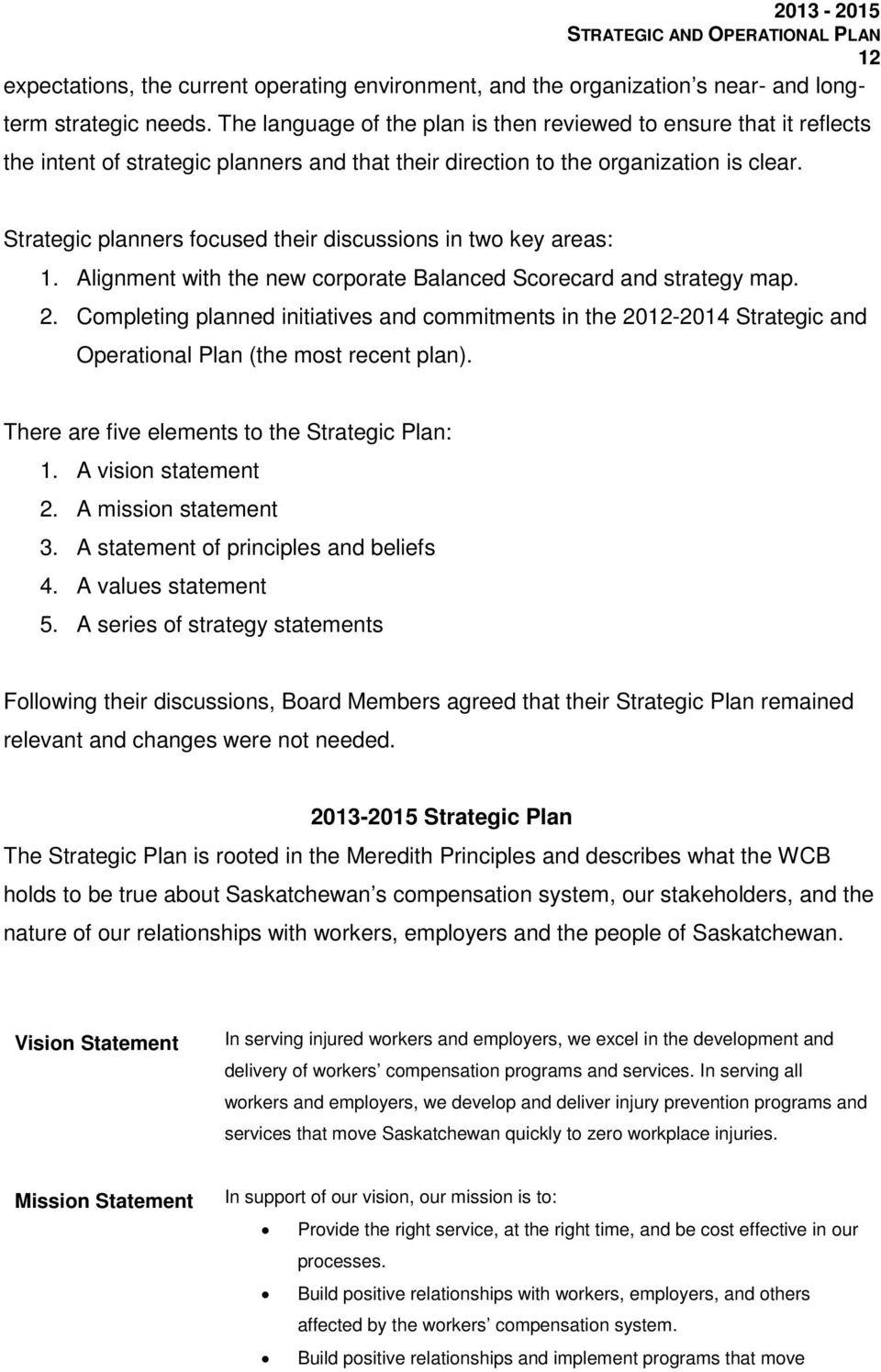 Strategic planners focused their discussions in two key areas: 1. Alignment with the new corporate Balanced Scorecard and strategy map. 2.