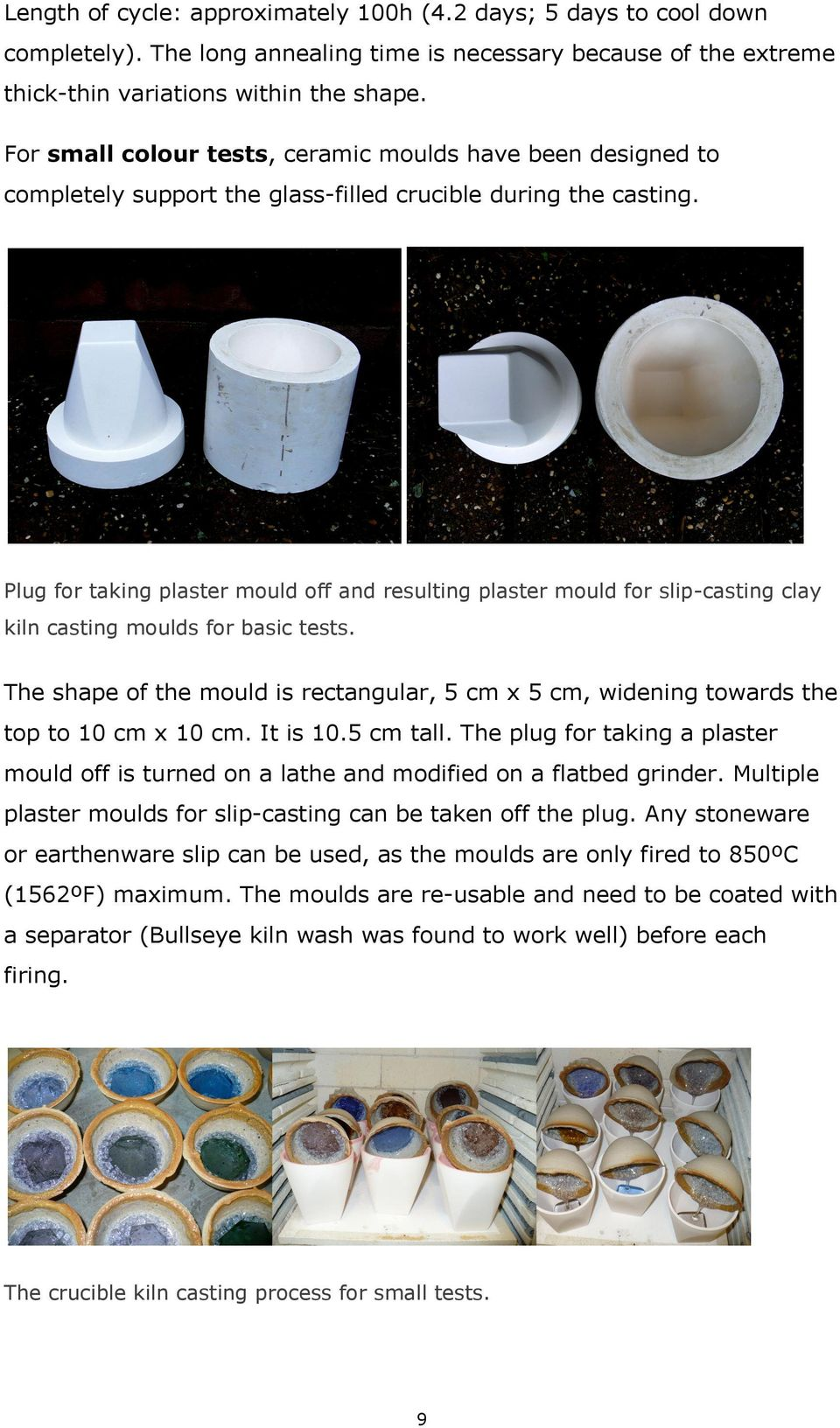 Plug for taking plaster mould off and resulting plaster mould for slip-casting clay kiln casting moulds for basic tests.