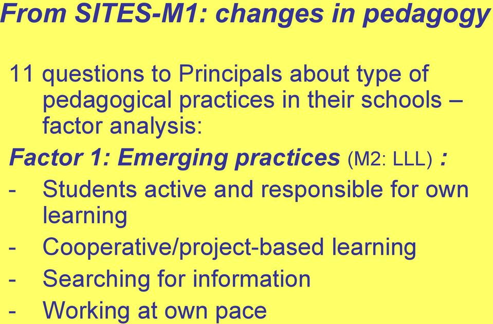 practices (M2: LLL) : - Students active and responsible for own learning -