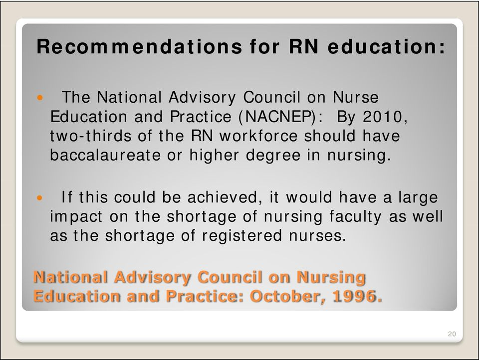 If this could be achieved, it would have a large impact on the shortage of nursing faculty as well as