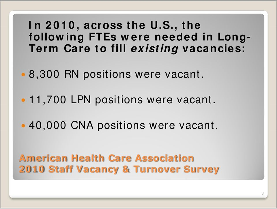 vacancies: 8,300 RN positions were vacant.