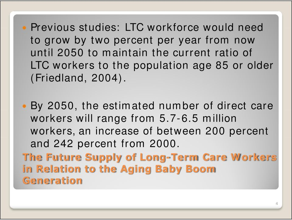 By 2050, the estimated number of direct care workers will range from 5.7-6.
