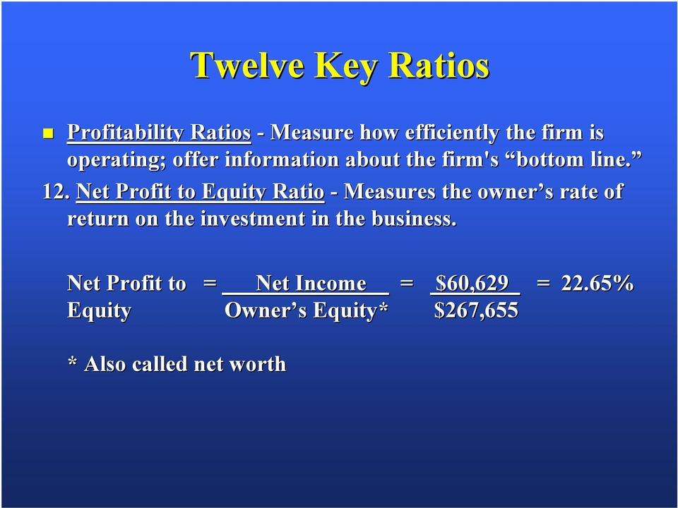 Net Profit to Equity Ratio - Measures the owner s rate of return on the investment in