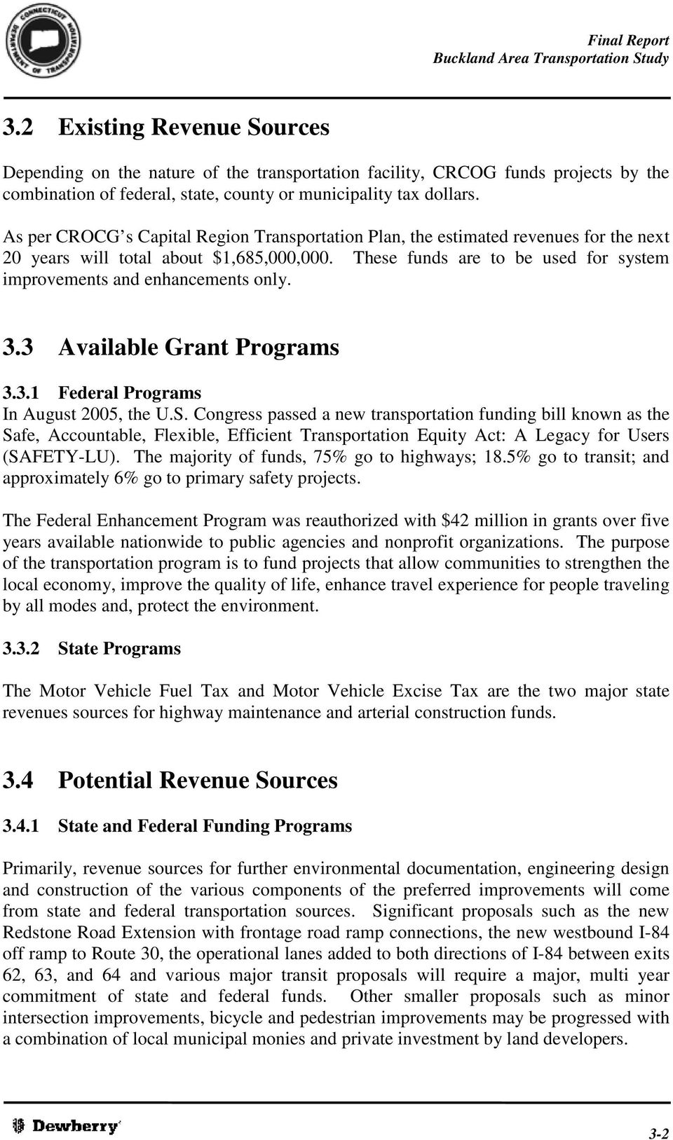 These funds are to be used for system improvements and enhancements only. 3.3 Available Grant Programs 3.3.1 Federal Programs In August 2005, the U.S.