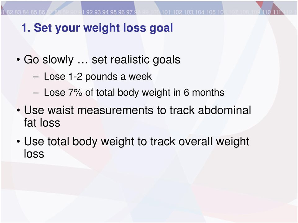 weight in 6 months Use waist measurements to track