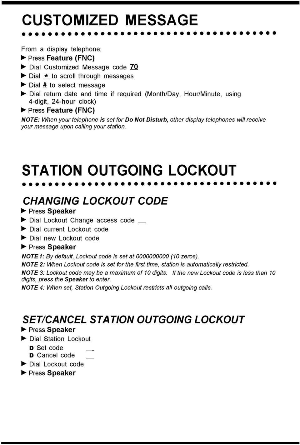 STATION OUTGOING LOCKOUT CHANGING LOCKOUT CODE b Dial Lockout Change access code _ b Dial current Lockout code b Dial new Lockout code NOTE I: By default, Lockout code is set at 0000000000 (10 zeros).