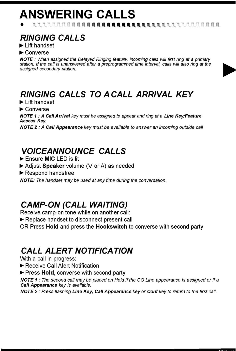 RINGING CALLS TO A CALL ARRIVAL KEY b Lift handset b Converse NOTE 1 : A Call Arrival key must be assigned to appear and ring at a Line Key/Feature Access Key.