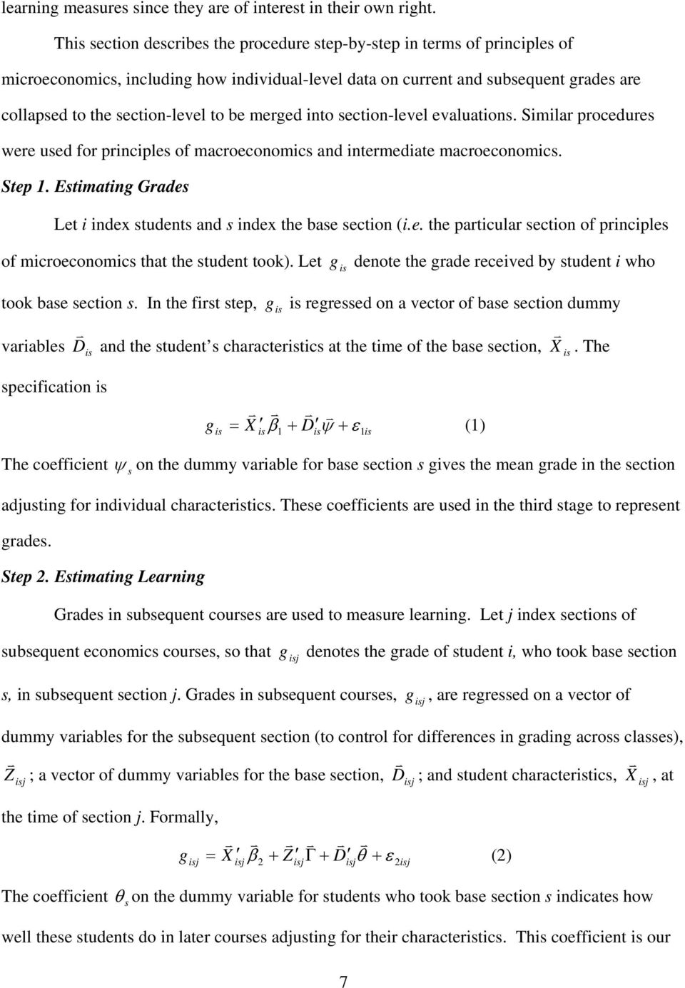 ection-level evaluation. Similar procedure were ued for principle of macroeconomic and intermediate macroeconomic. Step 1. Etimating Grade Let i index tudent and index the bae ection (i.e. the particular ection of principle of microeconomic that the tudent took).