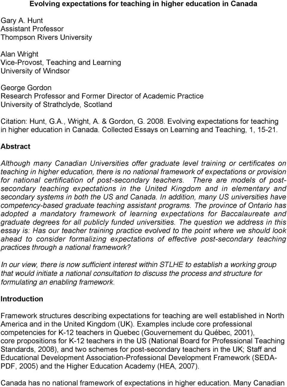 University of Strathclyde, Scotland Citation: Hunt, G.A., Wright, A. & Gordon, G. 2008. Evolving expectations for teaching in higher education in Canada.