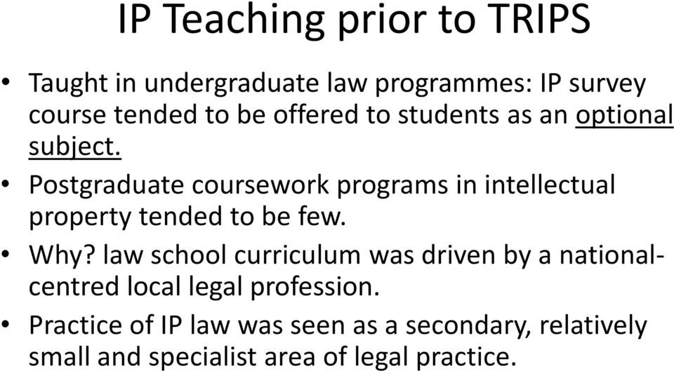 Postgraduate coursework programs in intellectual property tended to be few. Why?